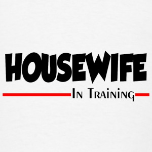 HOUSEWIFE IN TRAINING Aprons - Men's T-Shirt
