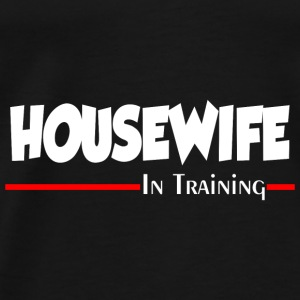 HOUSEWIFE IN TRAINING Aprons - Men's Premium T-Shirt