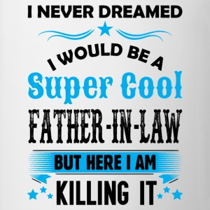 I Never Dreamed I Would Be A Super Cool Father In T-Shirts - Coffee/Tea Mug