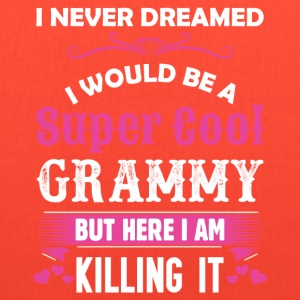 I Never Dreamed I Would Be A Super Cool Grammy T-Shirts - Tote Bag