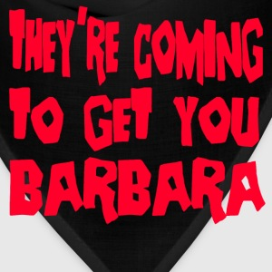 They're Coming To Get You Barbara -Day Of The Dead T-Shirts - Bandana
