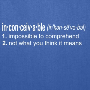 Inconceivable - The Princess Bride T-Shirts - Tote Bag