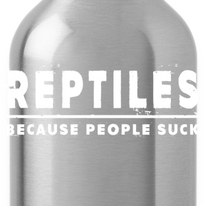 Reptiles, Because People Suck - Reptile T-Shirts - Water Bottle