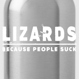 Lizards, Because People Suck - Lizard Hoodies - Water Bottle