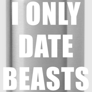 i only date beasts T-Shirts - Water Bottle