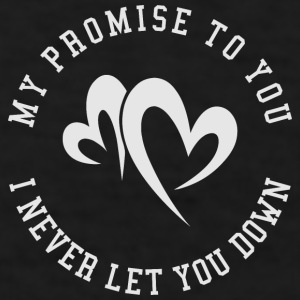 My Promise to You - Men's T-Shirt