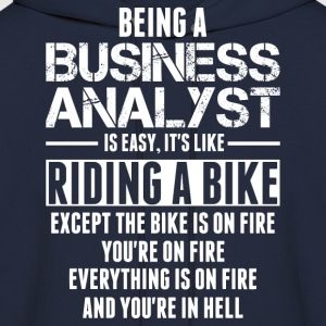 Being A Business Analyst Is Like Riding A Bike T-Shirts - Men's Hoodie