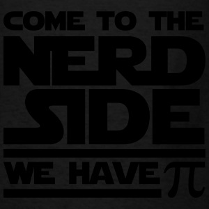 Come To The Nerd Side - We have Pi Hoodies - Men's T-Shirt