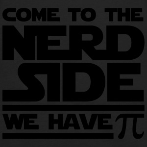 Come To The Nerd Side - We have Pi Hoodies - Men's Premium Long Sleeve T-Shirt