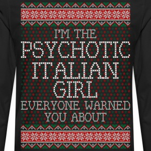 im_the_psychotic_italian_girl_everyone_w T-Shirts - Men's Premium Long Sleeve T-Shirt