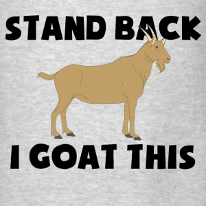 Stand Back i Goat This - Men's T-Shirt