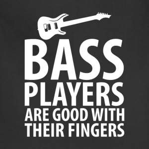 Bass Players Good With Their Fingers Music T-Shirt T-Shirts - Adjustable Apron