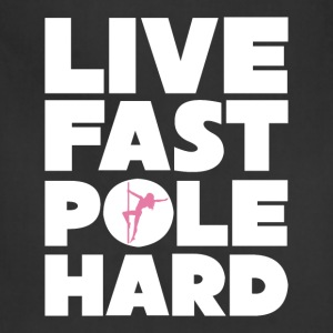 Live Fast Pole Hard Pole Dancing Exotic Dance Tee T-Shirts - Adjustable Apron