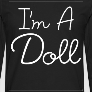 I'm a Doll Fashionista Swag Stylish Girl Power Tee T-Shirts - Men's Premium Long Sleeve T-Shirt