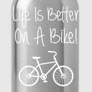Life is Better on a Bike Cycling Bicycle T-Shirt T-Shirts - Water Bottle