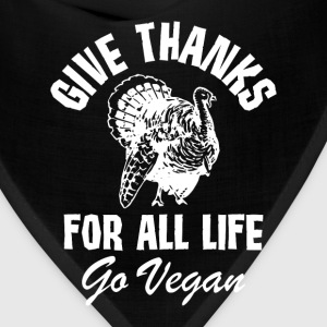 Give Thanks for All Life Go Vegan Turkey T-Shirt T-Shirts - Bandana