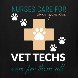 Nurses care for one species vet tech care for them - Men's Premium Tank