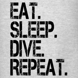 EAT SLEEP DIVE REPEAT Hoodies - Men's T-Shirt
