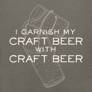 I Garnish my Craft Beer with Craft Beer - Men's Premium Tank