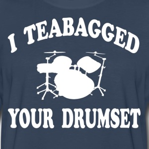 Step Brothers - I Teabagged Your Drumset T-Shirts - Men's Premium Long Sleeve T-Shirt