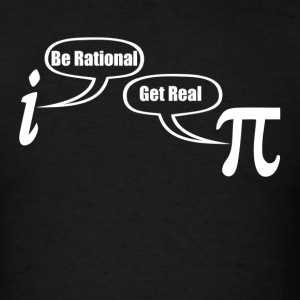 BE RATIONAL GET REAL FUNNY MATH GEEK NERD Sportswear - Men's T-Shirt