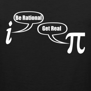 BE RATIONAL GET REAL FUNNY MATH GEEK NERD T-Shirts - Men's Premium Tank