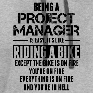 Being A Project Manager... T-Shirts - Contrast Hoodie