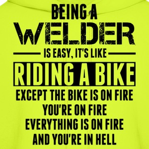 Being a Welder is like Riding a Bike T-Shirts - Men's Hoodie