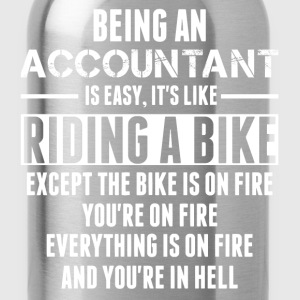 Being An Accountant... T-Shirts - Water Bottle