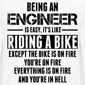 Being An Engineer... T-Shirts - Men's Premium Long Sleeve T-Shirt