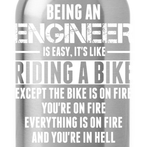Being An Engineer... Long Sleeve Shirts - Water Bottle