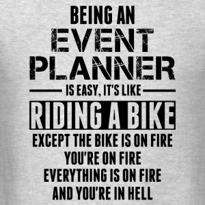 Being An Event Planner Like The Bike Is On Fire Long Sleeve Shirts - Men's T-Shirt