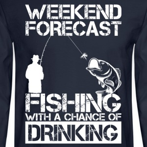 Fishing Weekend Forecast Drinking T-Shirts - Men's Long Sleeve T-Shirt
