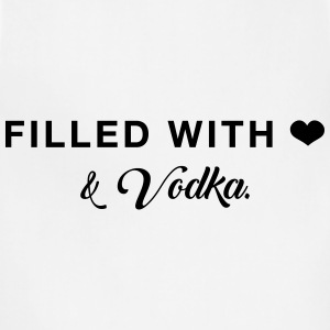 Filled with Love ... and Vodka T-Shirts - Adjustable Apron