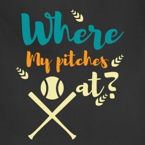Where my pitches at? - Adjustable Apron