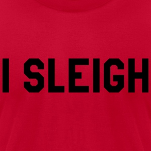 I sleigh Long Sleeve Shirts - Men's T-Shirt by American Apparel
