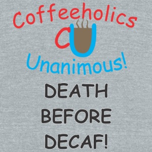CU Death Before Decaf travel mug - Unisex Tri-Blend T-Shirt by American Apparel