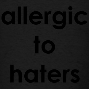 Allergic to haters Long Sleeve Shirts - Men's T-Shirt