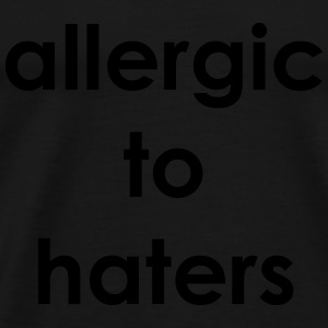 Allergic to haters Long Sleeve Shirts - Men's Premium T-Shirt