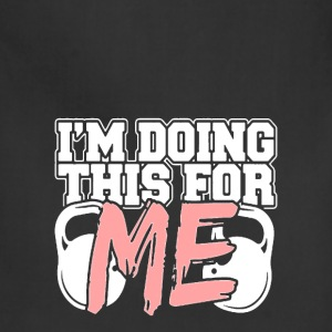 bodybuilder - I am doing this for myself - Adjustable Apron