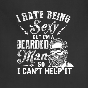 Bearded man - I hate being sexy awesome t-shirt - Adjustable Apron