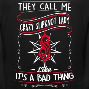 Crazy lady - They call me that  - Men's Premium Tank