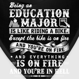 Education major - It's like riding a bike on fire - Bandana