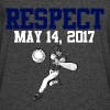 RESPECT MAY 14, 2017 T-Shirts - Men's 50/50 T-Shirt