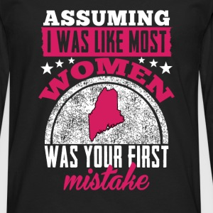 Maine girl - Assuming I was like most women is ... - Men's Premium Long Sleeve T-Shirt