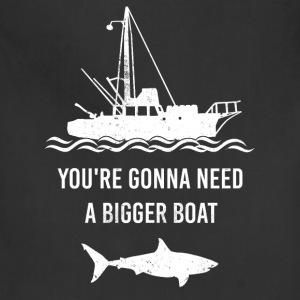 Shark - You're gonna need a biggber boat t-shirt - Adjustable Apron