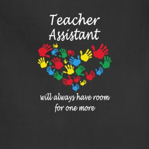 Teacher assistant - Always have room for one more - Adjustable Apron