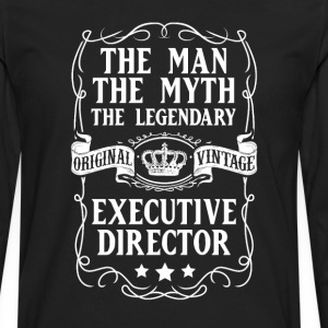 Executive Director The Man The Myth The Legendary  - Men's Premium Long Sleeve T-Shirt