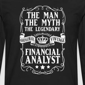 Financial Analyst The Man The Myth The Legendary T - Men's Premium Long Sleeve T-Shirt