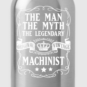 Machinist The Man The Myth The Legendary T-Shirt - Water Bottle